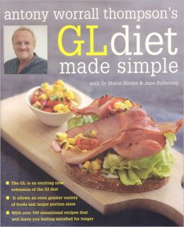 Antony Worrall Thompson's GL Diet Made Simple