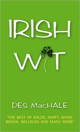Irish Wit: Jokes, Toasts and Sayings from Ireland