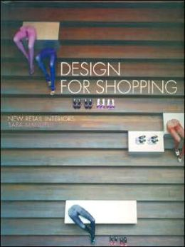Design for Shopping : New Retail Interiors