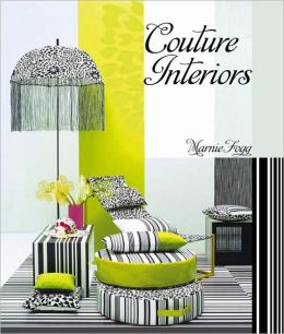Couture Interiors: Living With Fashion