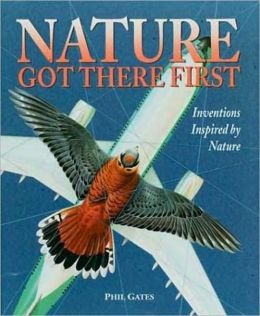 Nature Got There First; Inventions Inspired by Nature