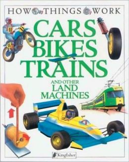 Cars, Bikes, Trains: And Other Land Machines