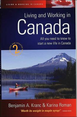 Living and Working in Canada: A Practical Guide to Life in Canada
