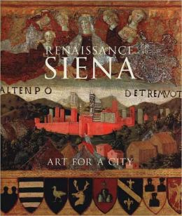 Renaissance Siena: Art for a City