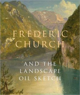 Frederic Church and the Landscape Oil Sketch