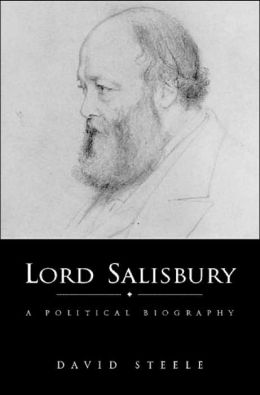Lord Salisbury: A Political Biography