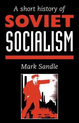 A Short History Of Soviet Socialism