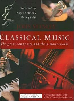 Classical Music: The Great Composers and Their Masterworks