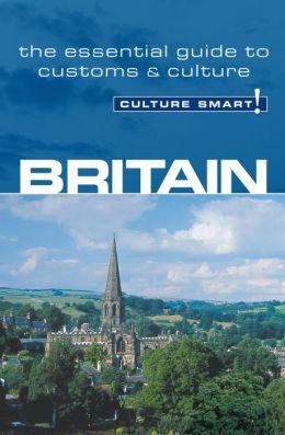 Culture Smart! Britain: A Quick Guide to Customs and Etiquette