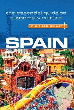 Culture Smart! Spain: A Quick Guide to Customs and Etiquette