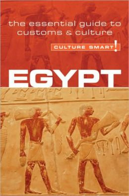 Egypt - Culture Smart!: The essential guide to customs and Culture