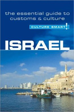 Israel: Culture Smart! - The Essential Guide to Customs and Culture