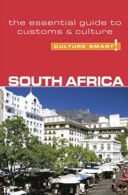 Culture Smart! South Africa: A Quick Guide to Customs and Etiquette