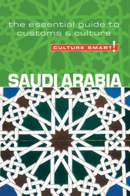 Culture Smart!: Saudi Arabia: A Quick Guide to Customs and Etiquette