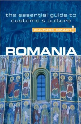 Culture Smart! Romania: A Quick Guide to Customs and Etiquette