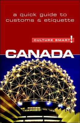 Culture Smart! Canada: A Quick Guide to Customs and Etiquette