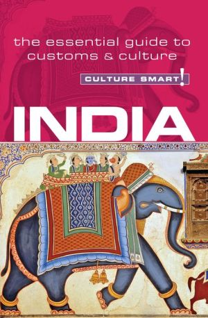 India - Culture Smart!: The Essential Guide to Customs & Culture