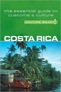 Costa Rica - Culture Smart!: The Essential Guide to Culture & Customs