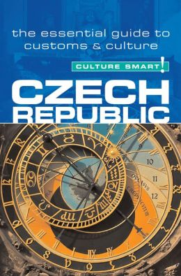 Czech Republic - Culture Smart!: The Essential Guide to Customs & Culture