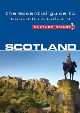 Scotland - Culture Smart!: The Essential Guide to Customs & Culture