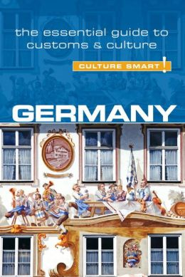 Germany - Culture Smart!: The Essential Guide to Customs & Culture