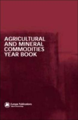 The Agricultural and Mineral Commodities Year Book