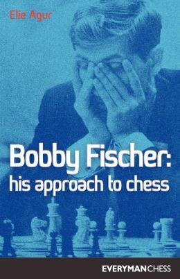 Bobby Fischer: His Approach