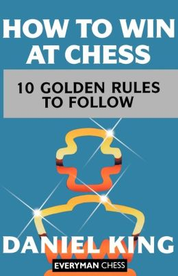 How to Win at Chess: The Ten Golden Rules