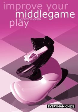 Improve Your Middlegame Play
