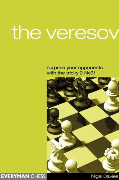 The Veresov: Surprise Your Opponents with the Tricky 2nC3!