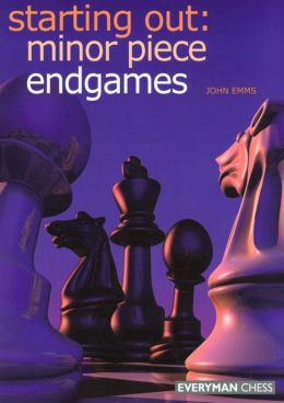Starting Out: Minor Piece Endgames(Everyman Chess Series)