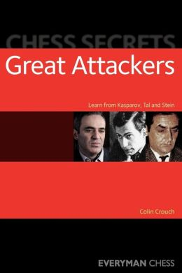 The Great Attackers: Learn from Kasparov, Tal and Stein