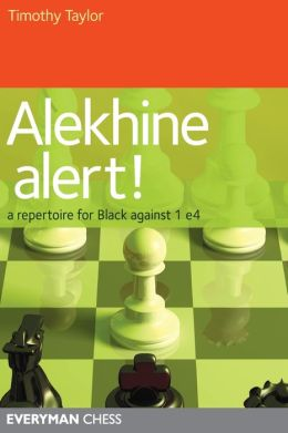 Alekhine Alert!: A repertoire for Black against 1 e4
