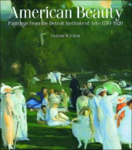 American Beauty: Paintings from the Detroit Institute of Arts, 1770-1920
