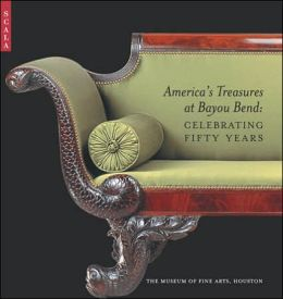 America's Treasures at Bayou Bend: Celebrating Fifty Years
