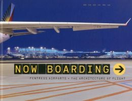 Now Boarding: Fentress Airports and the Architecture of Flight