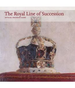 The Royal Line of Succession: Official Souvenir Guide