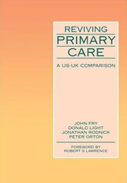 Reviving Primary Care: A U. S. - U. K. Comparison
