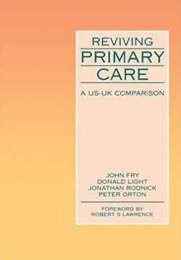Reviving Primary Care: A U. S. - U. K. Comparison