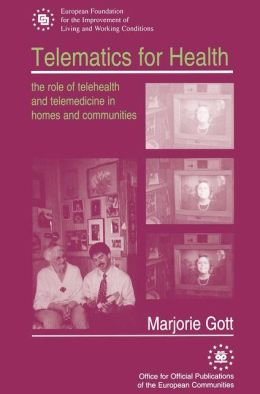 Telematics for Health: The Role of Telehealth and Telemedicine in Homes and Communities