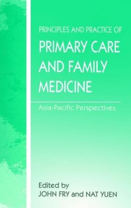 Principles and Practice of Family Medicine: An Asian-Pacific Perspective of Primary Health Care