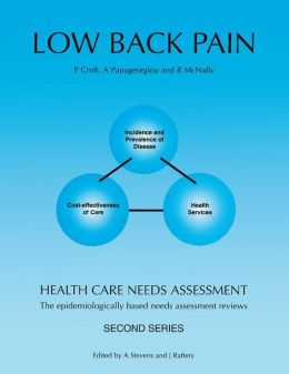 Low Back Pain: Health Care Needs Asessment: The Epidemiologically Based Needs Assessment Reviews, Second Series