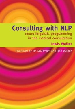 Consulting with NLP: Neuro-linguistic programming in the medical consultation
