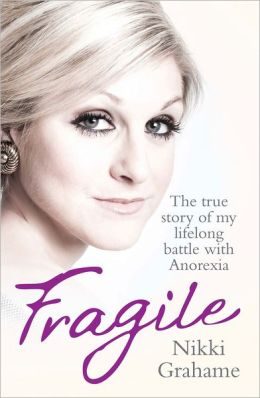 Fragile: The True Story of My Lifelong Battle Against Anorexia