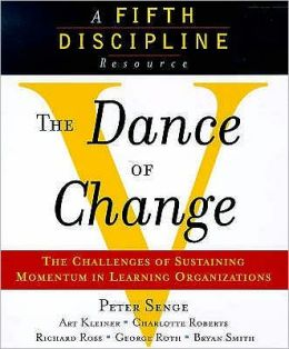 Dance of Change : The Challenges of Sustaining Momentum in Learning Organizations