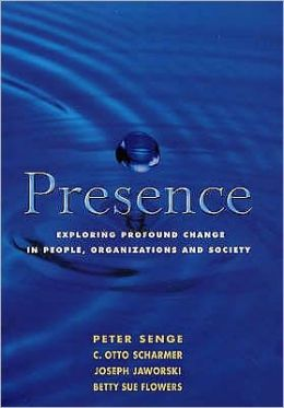 Presence : Exploring Profound Change in People, Organizations and Society