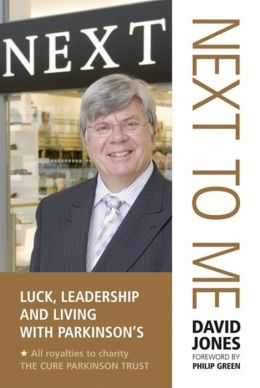 Next to Me!: Luck, Leadership and Living with Parkinson's