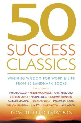 50 Success Classics: Winning Wisdom for Life and Work from 50 Landmark Books