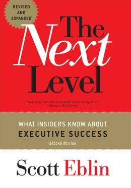 The The Next Level: What Insiders Know About Executive Success