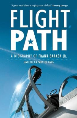 Flight Path: A Biography of Frank Barker Jr